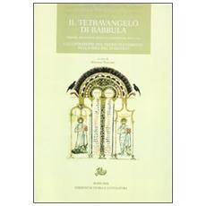 Il tetravangelo di Rabbula. Firenze, Biblioteca Medicea Laurenziana, Plut 1,56. L'illustrazione del Nuovo Testamento nella Siria del VI secolo