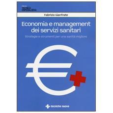 Economia e management dei servizi sanitari. Strategie e strumenti per una sanità migliore
