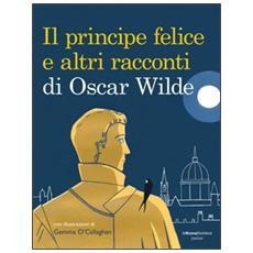 Il principe felice e altri racconti di Oscar Wilde
