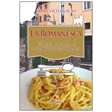 La romanesca. Cucina popolare e tradizione romana