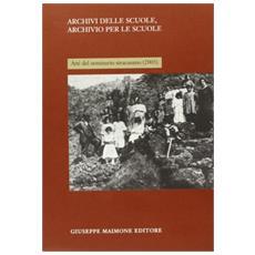 Archivi delle scuole, archivio per la scuola. Atti del Seminario siracusano (2005)