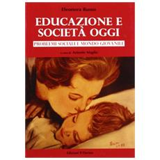 Educazione e società oggi. Problemi sociali e mondo giovanile