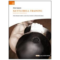Kettlebell training. Manuale didattico