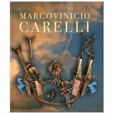 Marcovinicio Carelli. Il mito e l'arte tra il XX e il XXI secolo