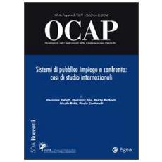 OCAP. Osservatorio sul cambiamento delle amministrazioni pubbliche (2011) . Vol. 3: Sistemi di pubblico impiego a confronto. Casi di studio internazionale.
