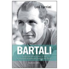 Bartali. L'uomo che salvò l'Italia pedalando