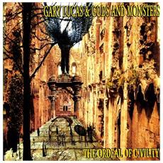 Gary Lucas - The Ordeal Of Civility