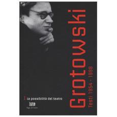 Testi (1954-1998) . Vol. 1: La possibilit� del teatro (1954-1964) . Testi (1954-1998)