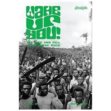 Wake Up You - The Rise & Fall Of Nigerian Rock Music 1972-1977 Vol. 2 (2 Lp)