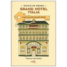 Grand hotel Italia. I segreti dei portieri dei grandi alberghi