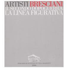 Artisti Bresciani Dall'Art Nouveau Al Novecento. Il Secondo Dopoguerra. La Linea Figurativa.