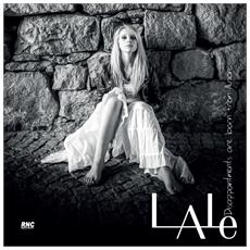 Lale - Disappointments Are Born From