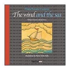 The wind and the sea. What I kown about love