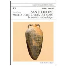 San Teodoro. Museo delle civiltà del mare. La raccolta archeologica