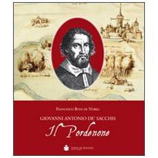 Il Pordenone. Giovanni Antonio De' Sacchis