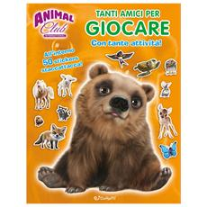 Animal Club International - Tanti Amici Per Giocare (Libro Stickers)