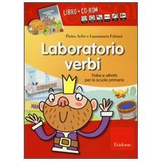 Laboratorio verbi. Fiabe e attività per la scuola primaria. Con CD-ROM