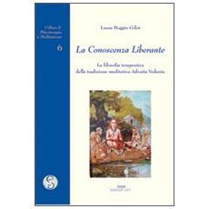 La conoscenza liberante. La filosofia terapeutica della tradizione meditativa Advaita-Vedanta