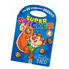 Super Sticker 4 - Divertiti Con… Lo Scoiattolo Paco
