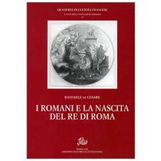 Romani e la nascita del re di Roma (I)