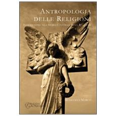 Antropologia delle religioni. Introduzione alla storia culturale delle religioni