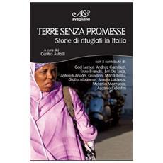 Terre senza promesse. Storie di rifugiati in Italia