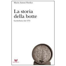La storia della botte. Garbellotto dal 1775