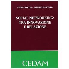 Social networking. Tra innovazione e relazione