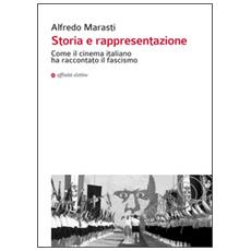 Storia e rappresentazione. Come il cinema italiano ha raccontato il fascismo
