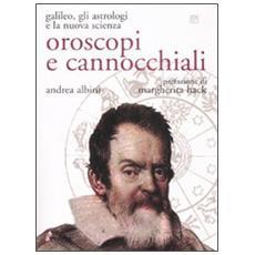 Oroscopi e cannocchiali. Galileo, gli astrologi e la nuova scienza