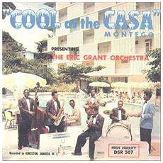 Eric Grant Orchestra (The) - Cool At The Casa Montego