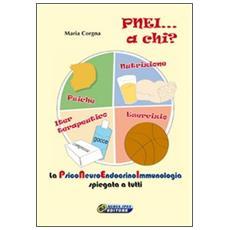 PNEI. . . A chi? La psiconeuroendocrinoimmunologia spiegata a tutti. Con DVD. Con gadget