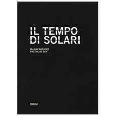 Il tempo di Solari. Storia di una multinazionale tascabile dalla crisi al successo degli ultimi vent'anni
