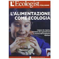 L'ecologist italiano. Alimentazione come ecologia. 3.