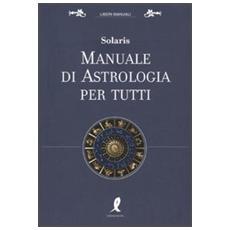 Manuale di astrologia per tutti