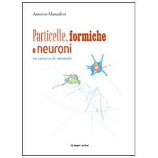 Particelle, formiche e neuroni: un concerto di simmetrie