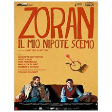 Zoran - Il Mio Nipote Scemo