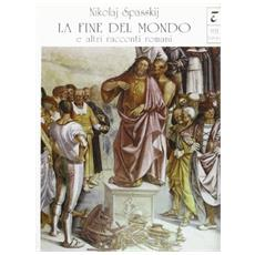 Fine del mondo e altri racconti romani (La)