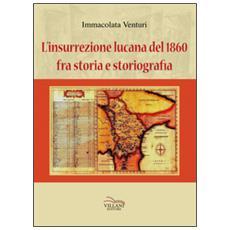 L'insurrezione lucana del 1860, fra storia e storiografia
