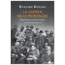 La guerra nelle montagne. Impressioni dal fronte italiano