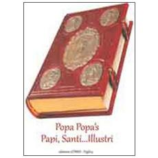 Popa's popa. Papi, santi. . . illustri. Con DVD