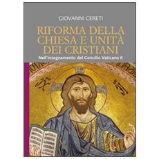 Riforma della Chiesa e unità dei cristiani. Nell'insegnamento del Concilio Vaticano II (Unitatis Redintegratio 6 e 7)
