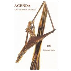 Agenda 2013. 365 giorni di saggezza
