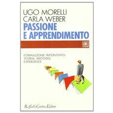 Passione e apprendimento. Formazione-intervento: teoria, metodo, esperienze