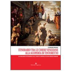 Itinerario tra le chiese veneziane. Alla scoperta di Tintoretto