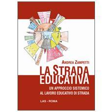La strada educativa. Un approccio sistemico al lavoro educativo di strada