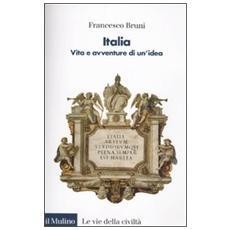 Italia. Vita e avventure di un'idea