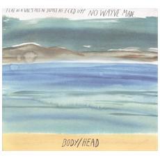 Body / Head - No Waves