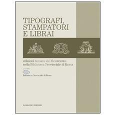 Tipografi, stampatori e librai. Edizioni romane del Settecento nella Biblioteca provinciale di Roma