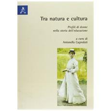 Tra natura e cultura. Profili di donne nella storia dell'educazione